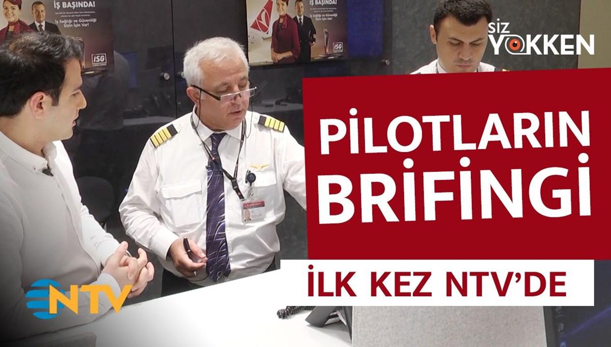 Pilotların brifingi ilk kez NTV'de! (Siz Yokken... Bir Uçuş Hikayesi)