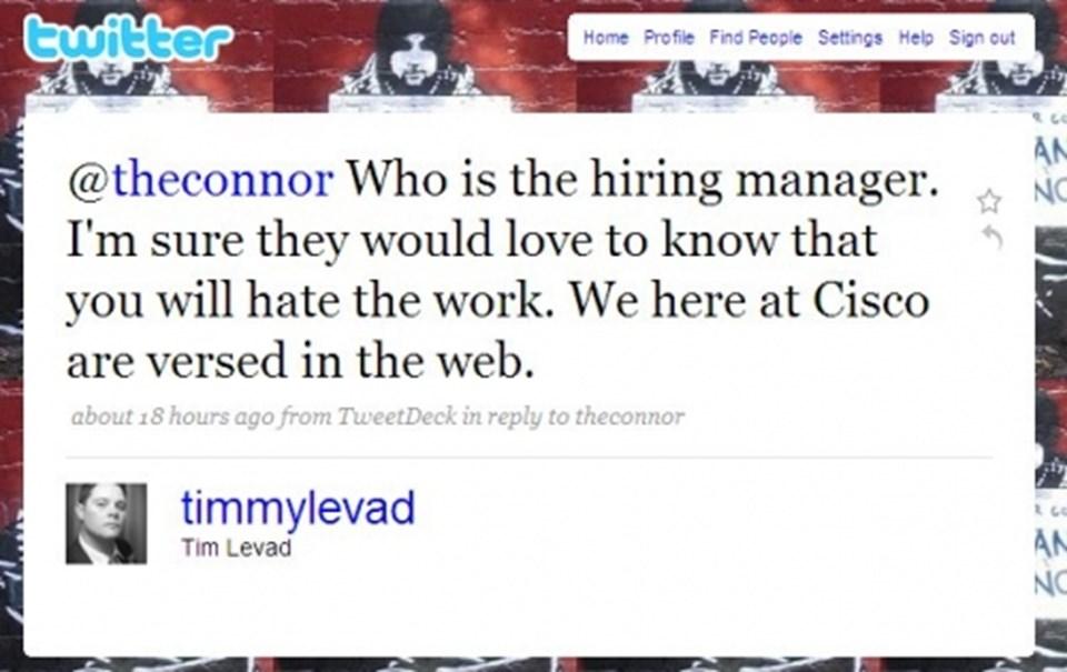 @theconnor İnsan kaynakları müdürün kim. Eminim işten nefret ettiğini öğrendiğine bayılacaktır. Cisco'da webi oldukça iyi takip ederiz.