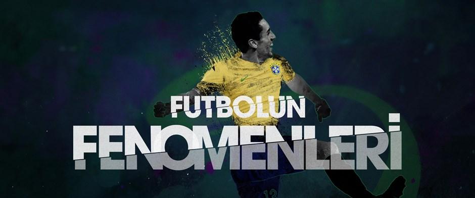 Futbolun Fenomenleri