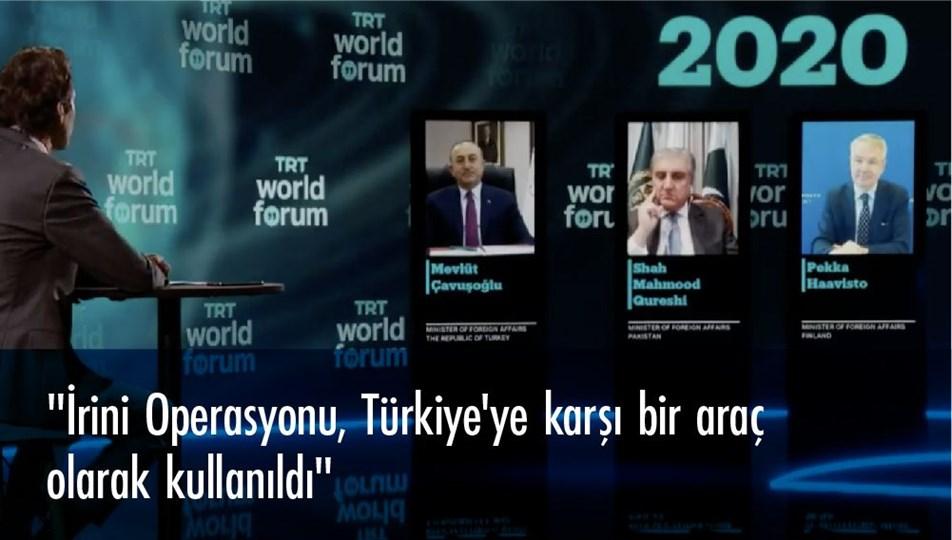 Bakan Çavuşoğlu:İrini Operasyonu, Türkiye'ye karşı bir araç olarak kullanıldı