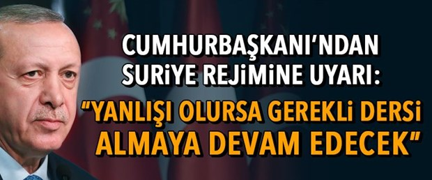 yazılı erdoğan suriye rejimi uyarı.jpg