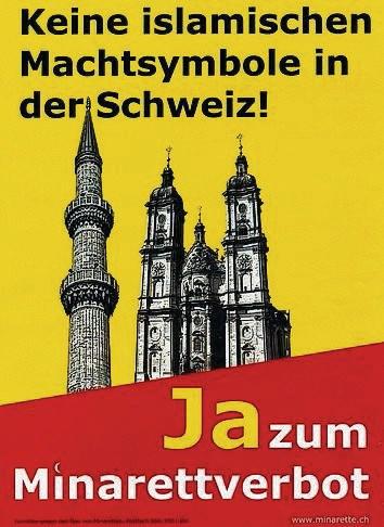 """Anti-minare inisiyatifinin hazırladığı afişlerden biri. Üstünde, """"İsviçre'de İslami güç sembollerine hayır. Minare yasağına evet!"""" yazıyor."""
