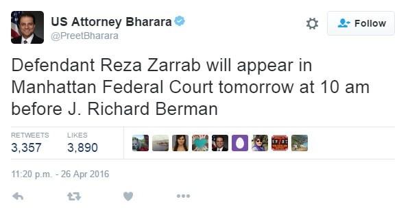 Savcı Bharara da, Zerrab'ın hakim karşısına çıkacağını Twitter'dan duyurmuştu.