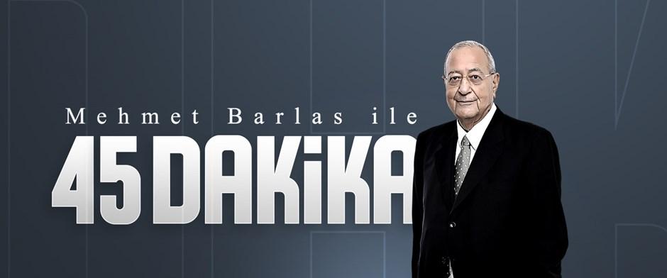 Mehmet Barlas ile 45 Dakika