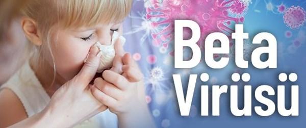 Soru&Cevap: Beta virüsü nasıl tedavi edilir?
