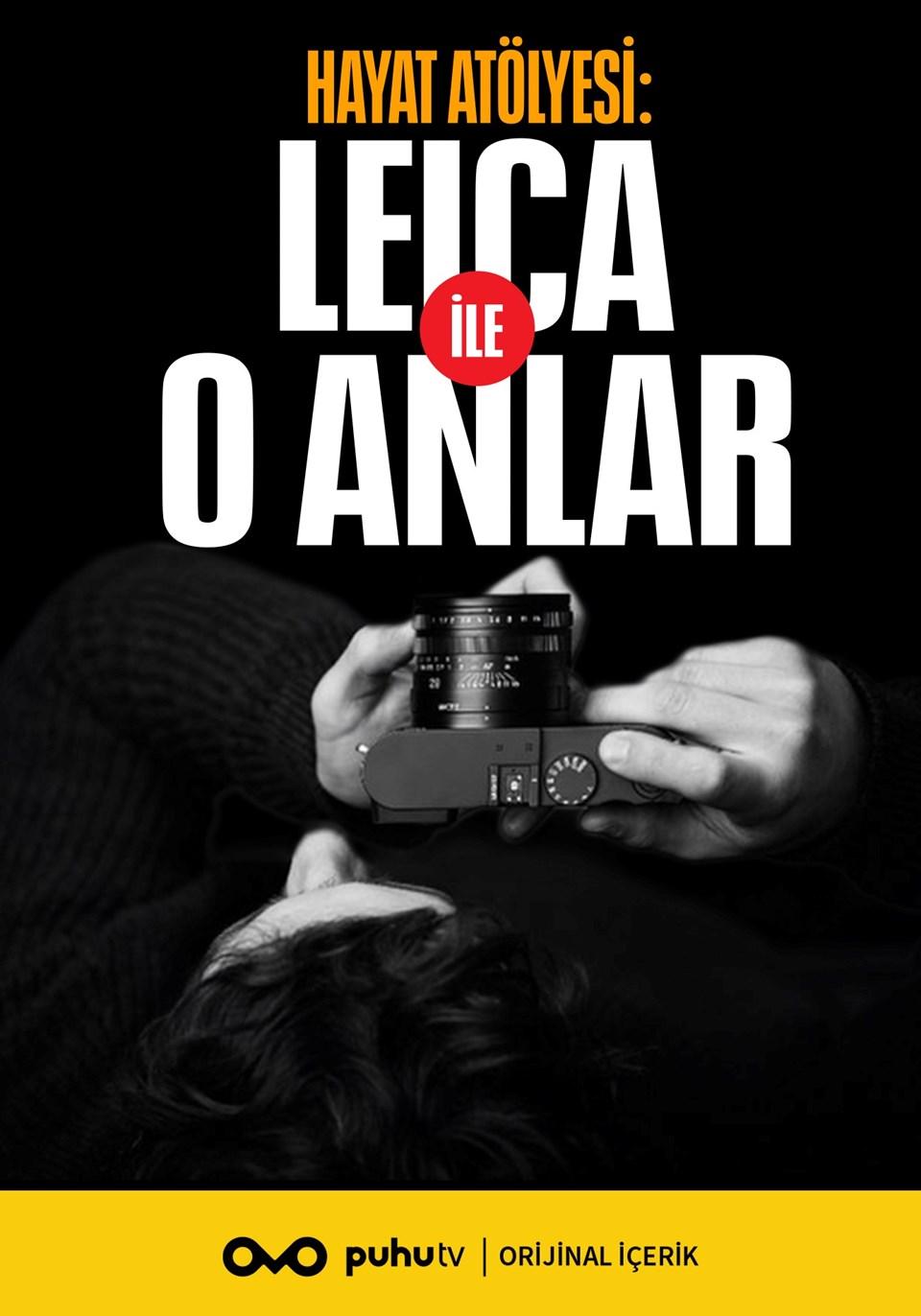 Hayat Atölyesi: Leica ile O Anlar, 14 Eylül Salı'dan itibaren puhutv'de.