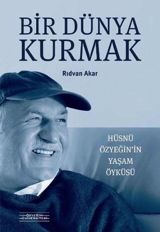 Özyeğin'in yaşam öyküsünü Rıdvan Akar kaleme aldı.