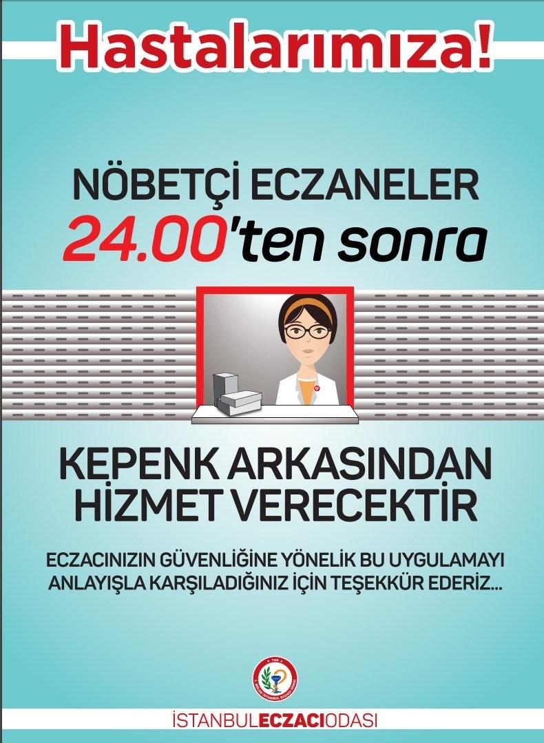 İstanbul Eczacı Odası, uygulamayla ilgili hastaların bilgilendirilmesine yönelik bir eczane cam afişi hazırladı.