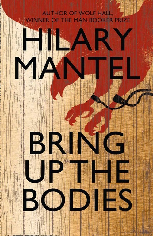 1- Bring up the Bodies - Hilary Mantel