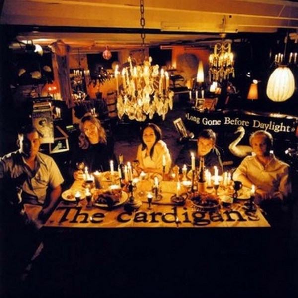 The Cardigans, 'Long Gone Before Daylight'