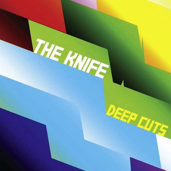 The Knife, 'Deep Cuts'