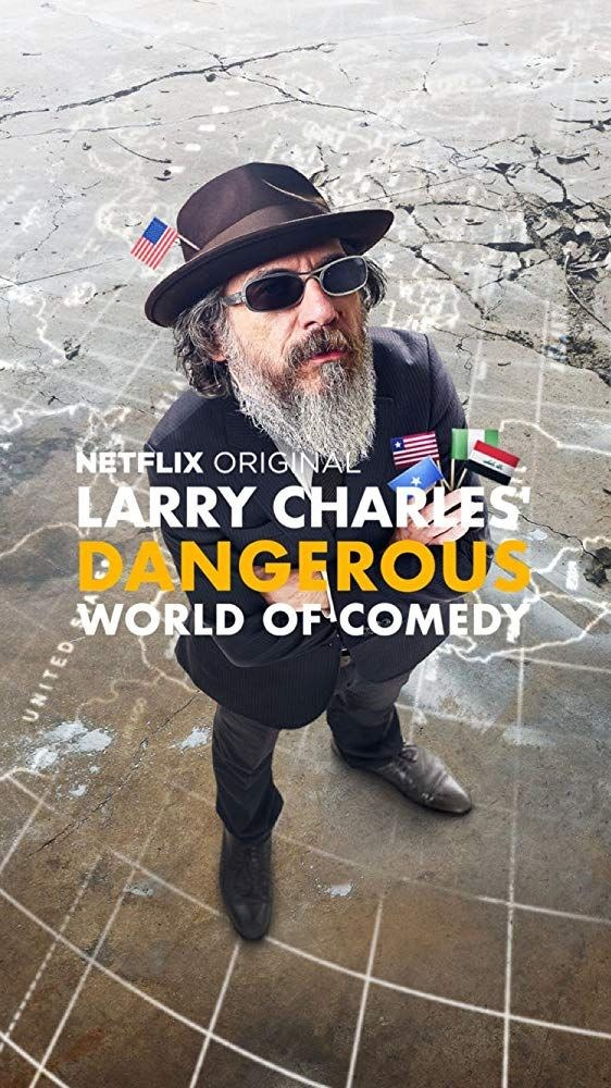 Larry Charles: Dangerous World of Comedy (Larry Charles Sunar: Komedinin Tehlikeli Dünyası) - 2019