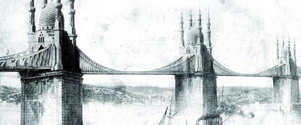 Osmanlı'nın 'çılgın projeleri' Boğaz'da