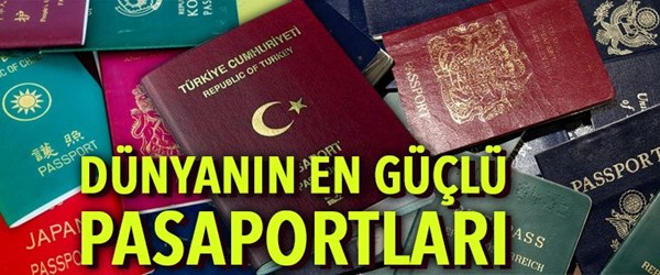 Dünyanın en güçlü pasaportları açıklandı (Türkiye kaçıncı sırada?)