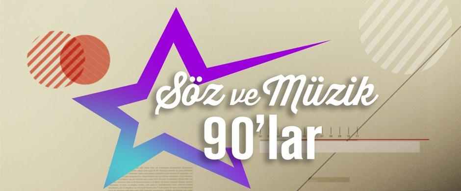Söz ve Müzik 90'lar