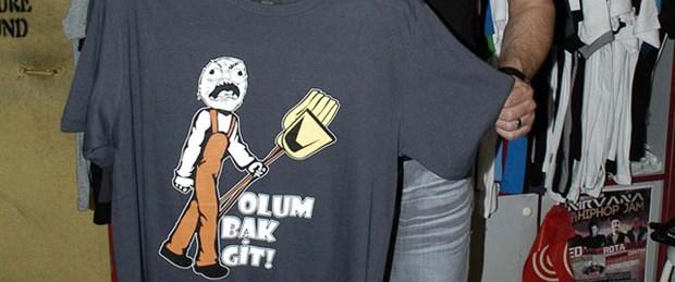 'Oğlum bak git' artık tişörtlerde