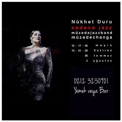 Nükhet Duru, 14 – 21- 28 Haziran, 26 Temmuz ve 2 Ağustos'ta Müzedechanga'da.